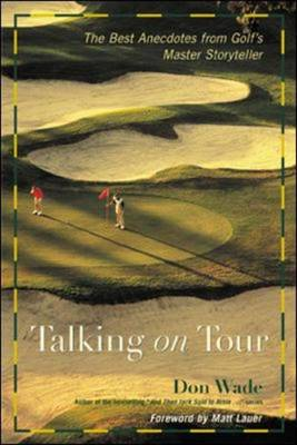 "Talking on Tour: The Best Anecdotes from Golf's Master Storyteller - ""And Then Jack Said to Arnie..."" S. (Paperback)"