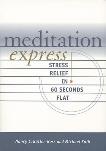 Meditation Express: Stress Relief in 60 Seconds Flat (Paperback)
