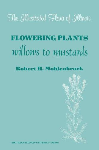 Flowering Plants: Willows to Mustards (Hardback)