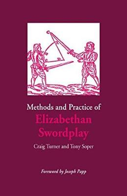 Methods and Practice of Elizabethan Swordplay (Hardback)