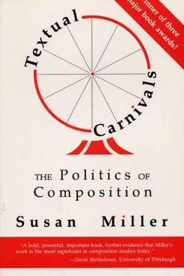 Textual Carnivals: The Politics of Composition (Hardback)