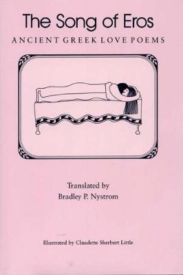 The Song of Eros: Ancient Greek Love Poems (Hardback)