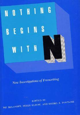 Nothing Begins with N: New Investigations of Freewriting (Paperback)