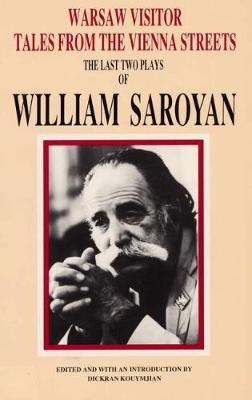Warsaw Visitor, Tales from the Vienna Streets: The Last Two Plays of William Saroyan (Hardback)