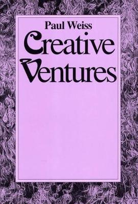 Creative Ventures - Philosophical explorations (Hardback)