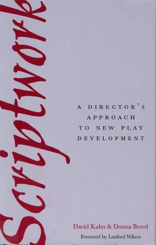 Scriptwork: a Director's Approach to New Play Development (Paperback)