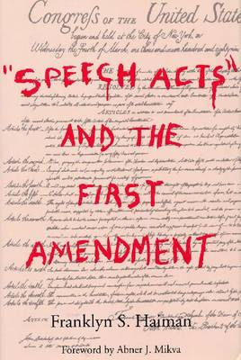 """Speech Acts"" and the First Amendment (Hardback)"