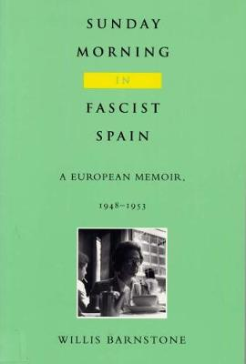 Sunday Morning in Fascist Spain: A European Memoir, 1948-1953 (Paperback)