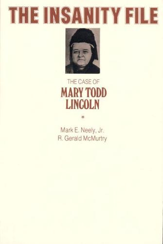 The Insanity File: The Case of Mary Todd Lincoln (Paperback)