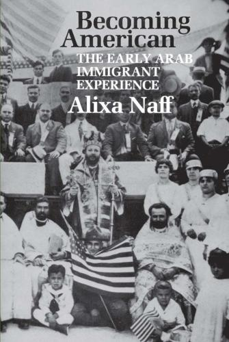 Becoming American: The Early Arab Immigrant Experience (Paperback)