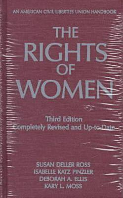 The Rights of Women: The Basic Aclu Guide to Women's Rights - An American Civil Liberties Union handbook (Hardback)