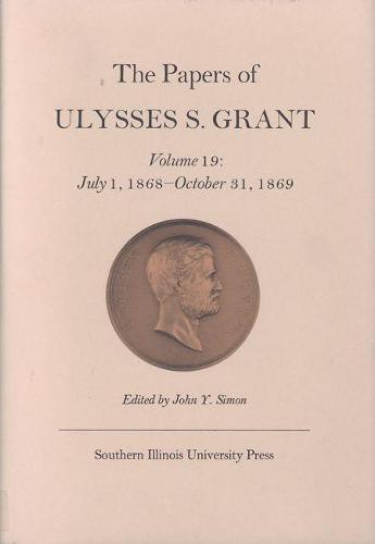 Papers of Ulysses S. Grant, Volume 19 (Hardback)