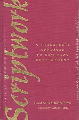 Scriptwork: A Director's Approach to New Play Development (Hardback)
