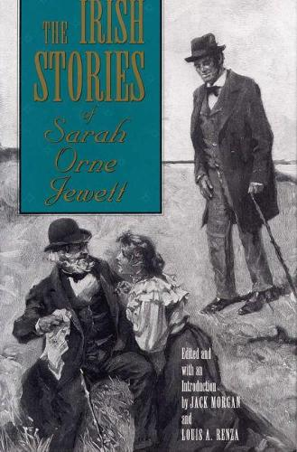 The Irish Short Stories of Sarah Orne Jewett (Hardback)