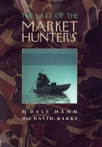 The Last of the Market Hunters (Paperback)
