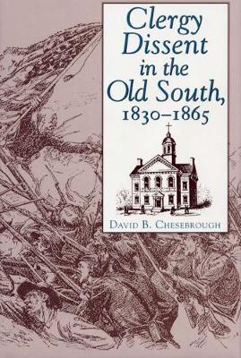 Clergy Dissent in the Old South, 1830-1865 (Hardback)