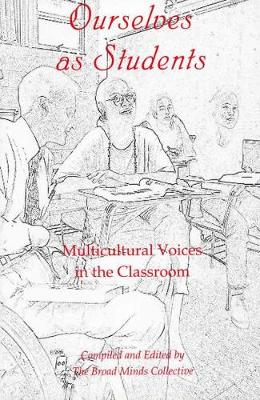 Ourselves as Students: Multicultural Voices in the Classroom (Paperback)