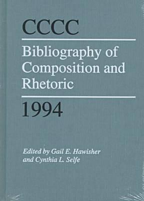 Cccc Bibliography of Composition and Rhetoric: 1994 (Hardback)