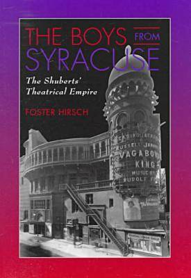 The Boys from Syracuse: The Shuberts' Theatrical Empire (Hardback)