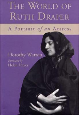The World of Ruth Draper: Portrait of an Actress (Hardback)