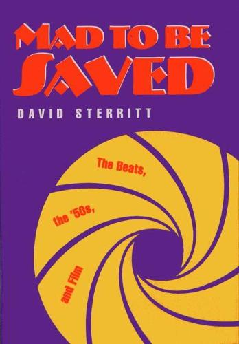 Mad to be Saved: The Beat's, the '50s and Film (Hardback)