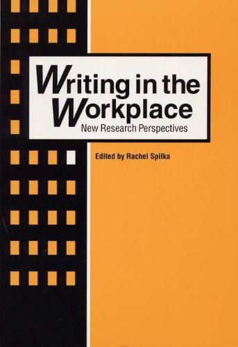 Writing in the Workplace: New Research Perspectives (Paperback)
