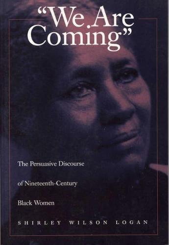 We are Coming: Pursuasive Discourse of Nineteenth-century Black Women (Paperback)
