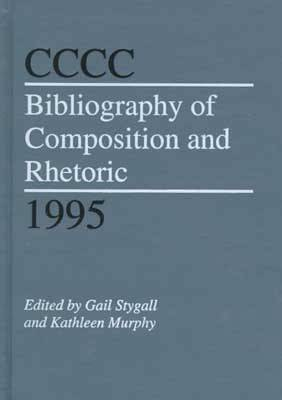 CCCC Bibliography of Composition and Rhetoric, 1995 (Paperback)