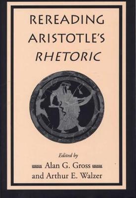 """Rereading Aristotle's """"Rhetoric"""" (Hardback)"""