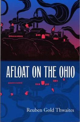 Afloat on the Ohio: An Historical Pilgrimage of a Thousand Miles in a Skiff, from Redstone to Cairo (Paperback)