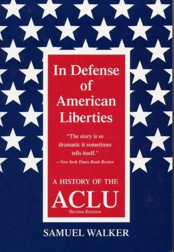 In Defence of American Liberties: History of the A.C.L.U. (Paperback)