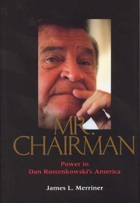 Mr.Chairman: Power in Dan Rostenkowski's America (Hardback)