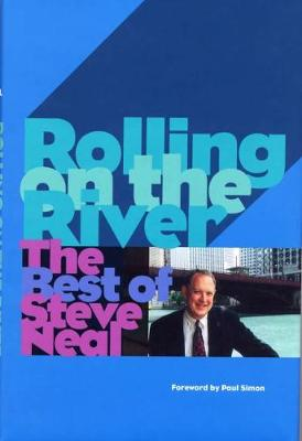Rolling on the River: The Best of Steve Neal (Hardback)