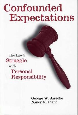 Confounded Expectations: The Law's Struggle with Personal Responsibility (Paperback)
