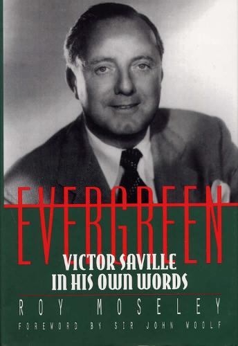 Evergreen: Victor Saville in His Own Words (Hardback)