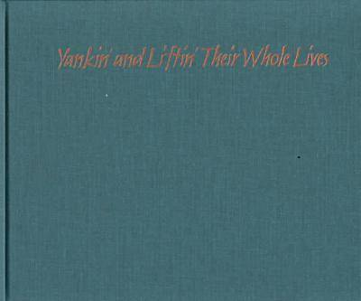 Yankin' and Liftin' Their Whole Lives: A Mississippi River Commercial Fisherman - Shawnee Books (Hardback)