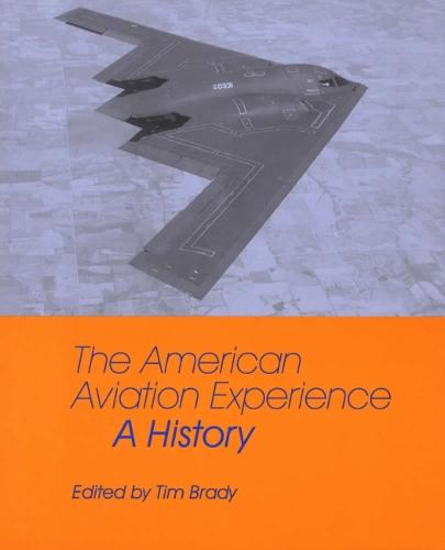 The American Aviation Experience: A History (Paperback)