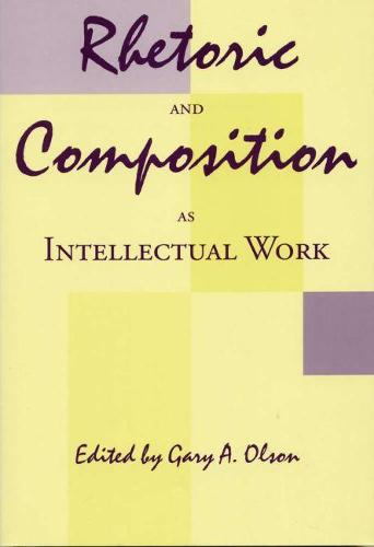 Rhetoric and Composition as Intellectual Work (Paperback)