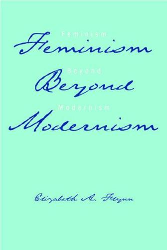 Feminism Beyond Modernism - Studies in Rhetorics and Feminisms (Paperback)
