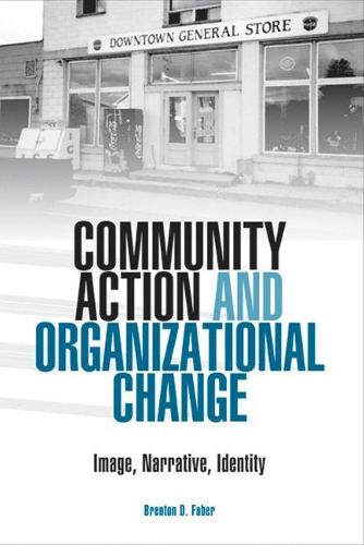 Community Action and Organizational Change: Image, Narrative, Identity (Paperback)