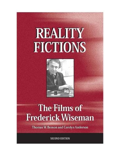 Reality Fictions: The Films of Frederick Wiseman (Paperback)