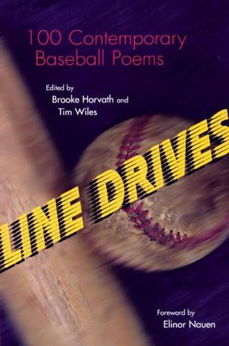 Line Drives: 100 Contemporary Baseball Poems - Writing Baseball (Paperback)