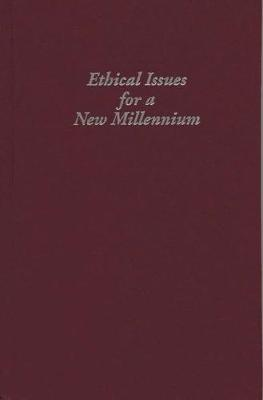 Ethical Issues for a New Millennium - Wayne Leys Memorial Lectures (Hardback)