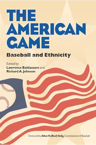 The American Game: Baseball and Ethnicity - Writing Baseball (Paperback)