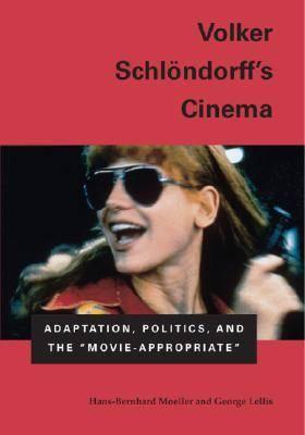 Volker Schlondorff's Cinema: Adaptation, Politics and the Movie-appropriate (Hardback)