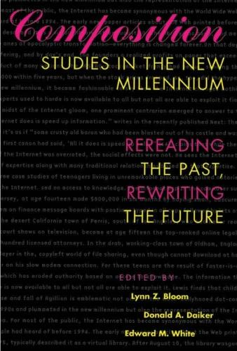 Composition Studies in the Millennium: Rereading the Past, Rewriting the Future (Paperback)