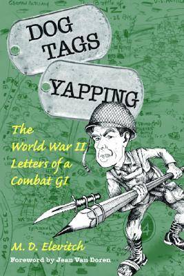 Dog Tags Yapping: The World War II Letters of a Combat Gi (Hardback)