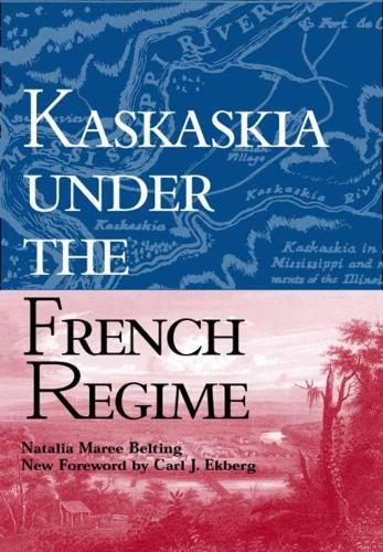 Kaskaskia under the French Regime (Paperback)