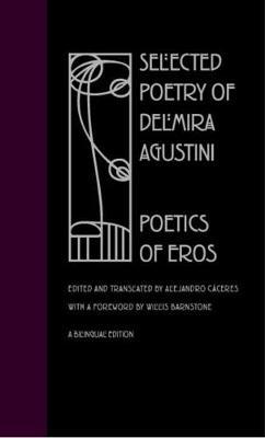 Selected Poetry of Delmira Agustini: Poetics of Eros (Hardback)