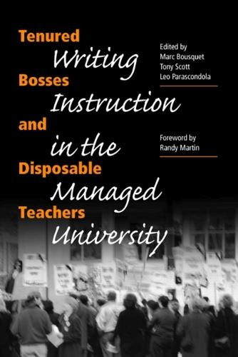 Tenured Bosses and Disposable Teachers: Writing Instruction in the Managed University (Paperback)